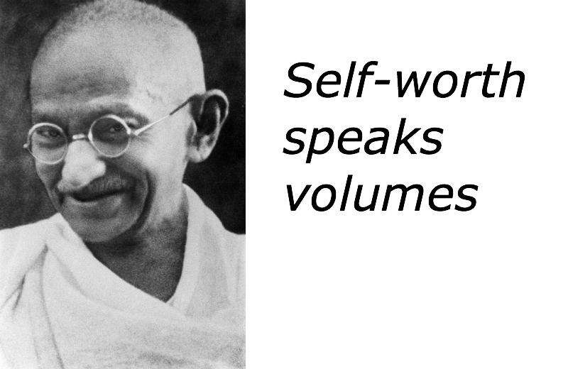 Gandhi with caption: self-worth speaks volumes