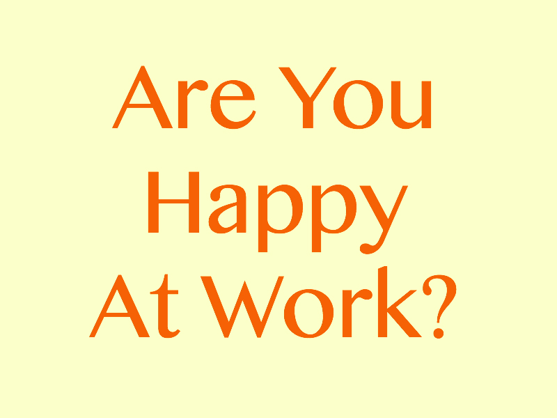 Are you happy at work?